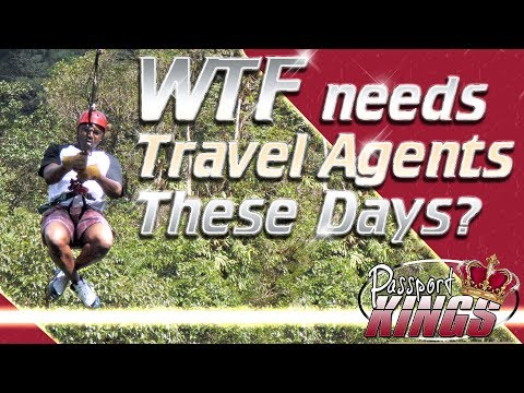 WTF needs a Travel Agent these days? Benefits and Cons