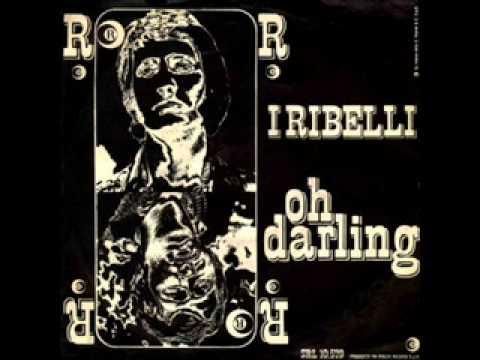 I Ribelli -Oh Darling