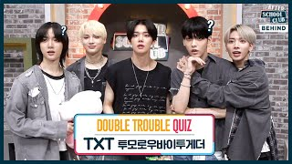 After School Club ASC Double Trouble Quiz with TOMORROW X TOGETHER (ASC 더블트러블 퀴즈 with 투모로우바이투게더)