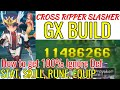 GX BUILD Cross Ripper Slasher and how to achieve 100% Ignore DEF