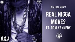 [2.76 MB] Real Nigga Moves (ft. Dom Kennedy) - Nipsey Hussle (Mailbox Money)