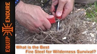 What is the Best Fire Steel for Wilderness Survival? By Equip 2 Endure