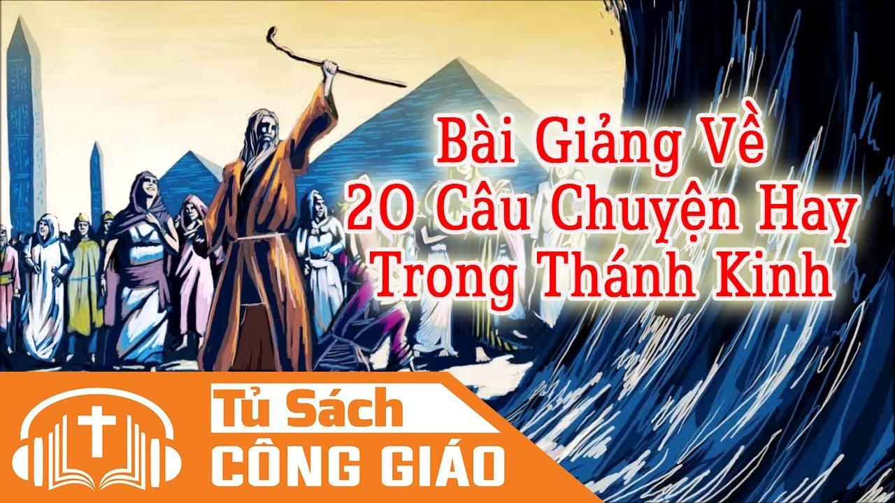 20 Câu Chuyện Hay Trong Thánh Kinh – Đức Cha Phêrô Nguyễn Văn Khảm