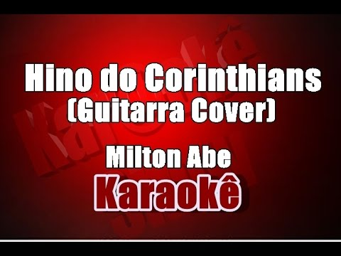 Hino do Corinthians (Milton Abe) - Karaokê