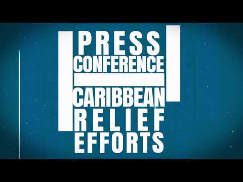 Fall 2017 Press Conference for Caribbean Relief Efforts