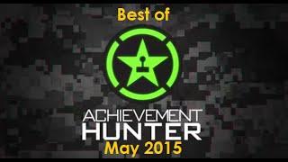 Best of Achievement Hunter - May 2015
