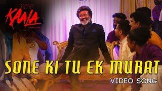 Sone Ki Tu Ek Murat - Video Song | Kaala Karikaalan | Rajinikanth | Pa Ranjith | Dhanush