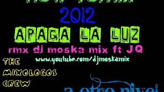 apaga la luz JQ ft dj moska mix remix official 2012 YouTube Videos