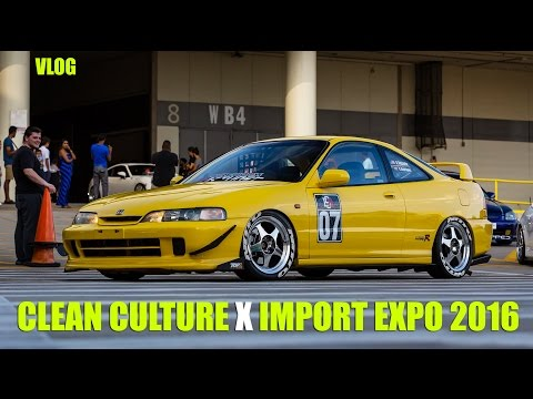 Rolling deep to Clean Culture x Import Expo car show - VLOG