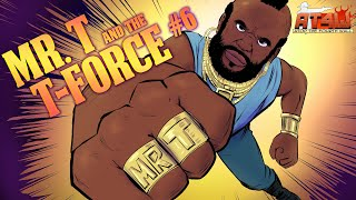 Mr. T and the T-Force #6 - Atop the Fourth Wall