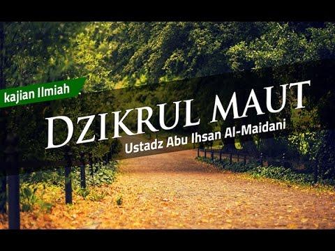 Dzikrul Maut - Ustadz Abu Ihsan al Maidani