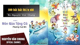 Tuyển Tập 100 Bài Hát Thiếu Nhi - NS Nguyễn Văn Chung (Phần 5)