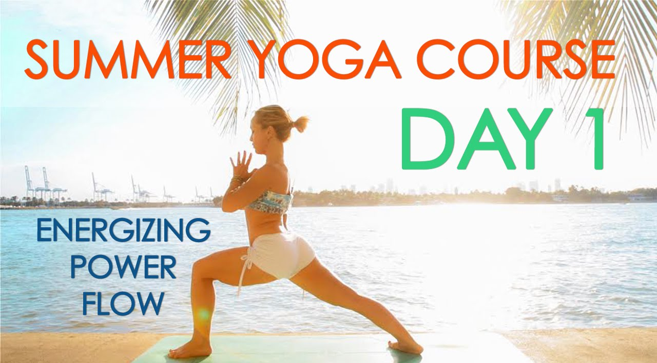 Day 1 Summer Yoga Course Energizing Power Flow Youtube