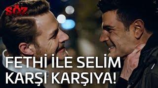 Söz | 32.Bölüm - Fethi İle Selim Karşı Karşıya!