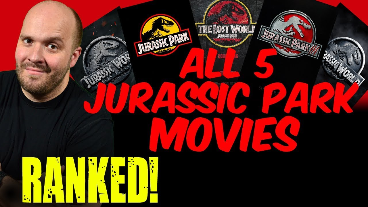 all jurassic park movies ranked worst to best (all 5 including