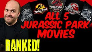 ALL JURASSIC PARK Movies RANKED Worst to Best (all 5 including JURASSIC WORLD: FALLEN KINGDOM)