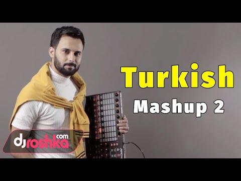 Dj Roshka - Turkish Mashup 2 Nihat Melik & Aila Rai