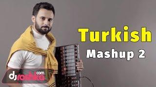 Dj Roshka - Turkish Mashup 2 (Nihat Melik  Aila Rai)