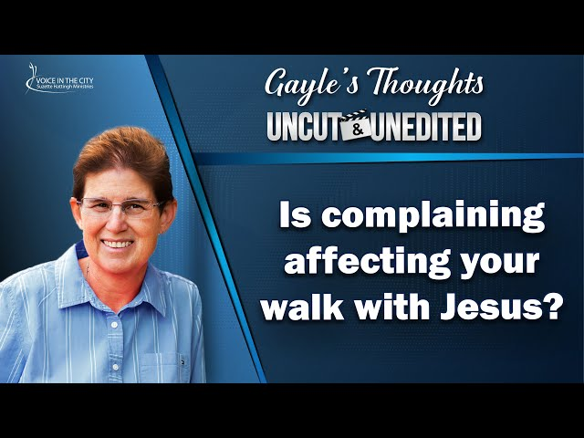 Is complaining affecting your walk with Jesus | EP40