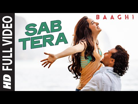SAB TERA Full Video Song | BAAGHI | Tiger Shroff, Shraddha Kapoor | Armaan Malik | Amaal Mallik