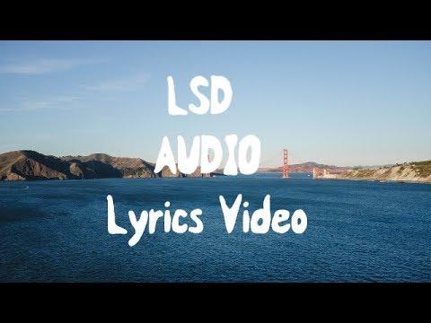 LSD - Audio (Lyrics) ft. Sia, Diplo, Labrinth🎤