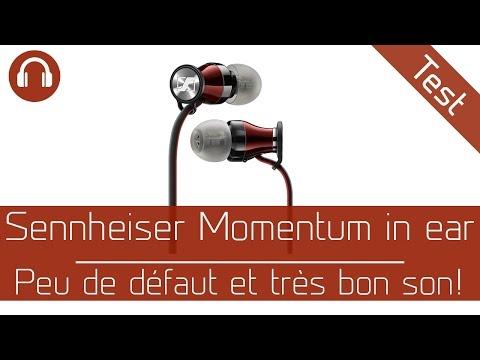 Test : Sennheiser Momentum in ear - peu de défaut et très bon son