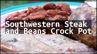 Recipe Southwestern Steak and Beans Crock Pot