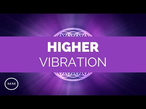 Higher Vibration - Raise Your Frequency - 963 Hz, 528 Hz, 432 Hz - Solfeggio Frequencies