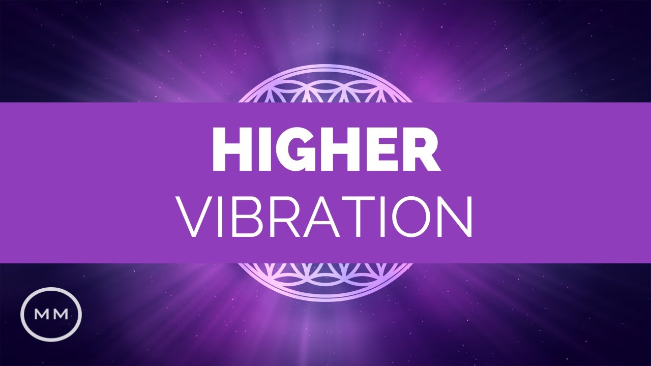 Higher Vibration - Raise Your Frequency - 963 Hz, 528 Hz, 432 Hz -  Solfeggio Meditation Music