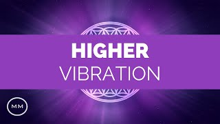 Higher Vibration - Raise Your Frequency - 963 Hz, 528 Hz, 432 Hz - Binaural Beats