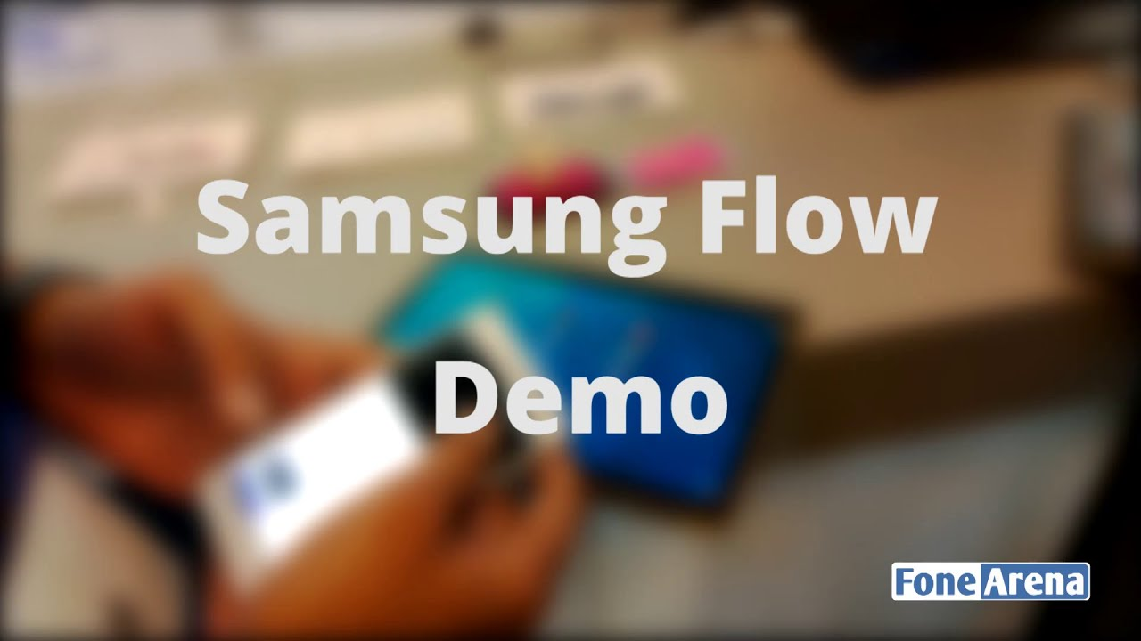 Samsung Flow Demo