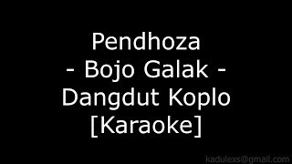 Pendhoza - Bojo Galak (Cover Dangdut Koplo Karaoke No Vokal)|