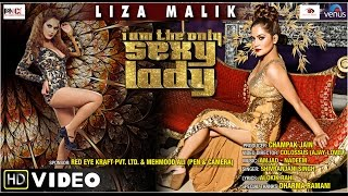 Exclusive Hot & Sexy Full Song | I Am The Only Sexy Lady | Feat :Liza Malik