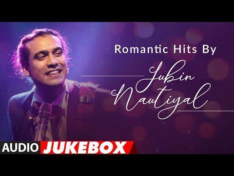 Romantic Hits By Jubin Nautiyal | Audio Jukebox | Latest Hindi Romantic Songs | T-Series