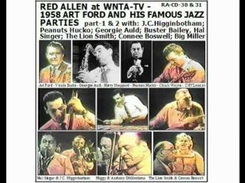 Henry Red Allen 1958-6-19 Art Ford-12-17 Higginbotham+Peanuts Hucko+Georgie Auld (audio.mpg