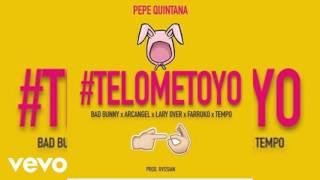 Te Lo METO YO (Oficiai Audio) - Bad Bunny ft. Arcangel, Lary Over, Farruko y Tempo -