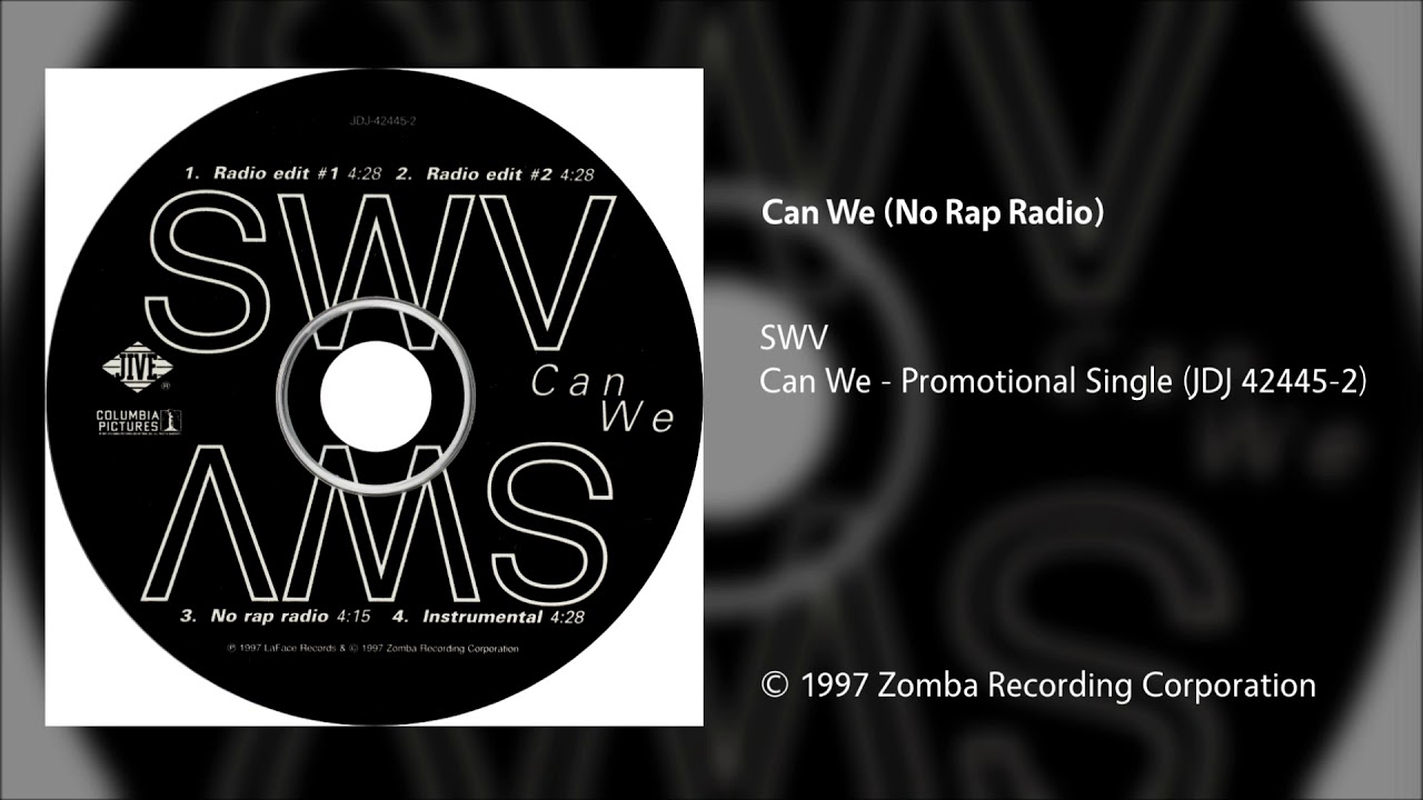 SWV - Can We (No Rap Radio)