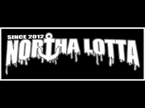NORTHA LOTTA - HipHop Today