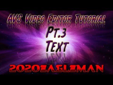 Pt.3 AVS Video Editor Tutorial! Text