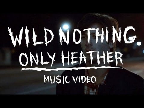 "Wild Nothing - ""Only Heather"" (Official Music Video)"