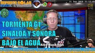 TORMENTA GEOMAGNETICA G1 ⚡ SINALOA Y SONORA BAJO EL AGUA ☔ REPUNTAN LOS SISMOS EN MEXICO