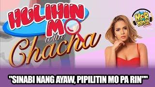 """#HulihinMoChacha: """"Sinabi nang ayaw, pipilitin mo pa rin"""""""