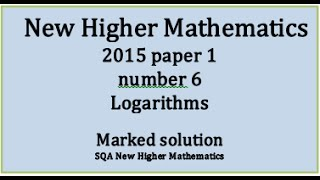 2015 SQA New Higher Mathematics Paper 1: 6 Logarithms