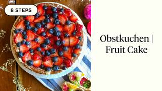 How to Make Obstkuchen | Vegan German Fruit Cake