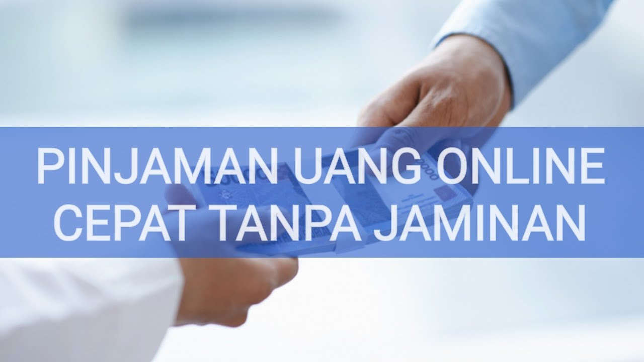 Pinjaman Uang Online Cepat Tanpa Jaminan Indonesia - YouTube