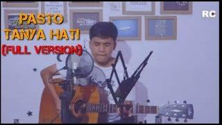 Download Pasto - Tanya Hati (Cover by Rifqi Fahlevi)