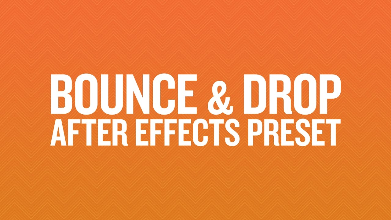 Free Bounce & Drop After Effects Preset