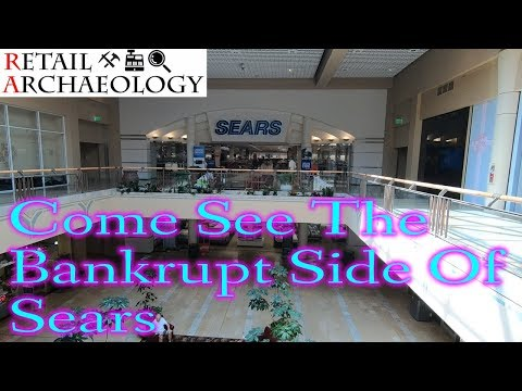 Sears: Come See The BANKRUPT Side Of Sears | Retail Archaeol