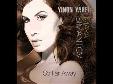 Yinon Yahel Ft. Maya Simantov - So Far Away