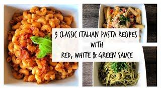 3 Classic Italian Pasta Recipes | Veg Pasta Recipes | Red, White & Green Sauce Pasta